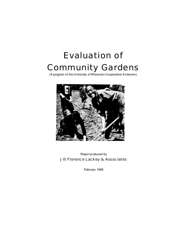 Evaluation of Community Gardens (A program of the University of Wisconsin Cooperative Extension) Report produced by Jill F...