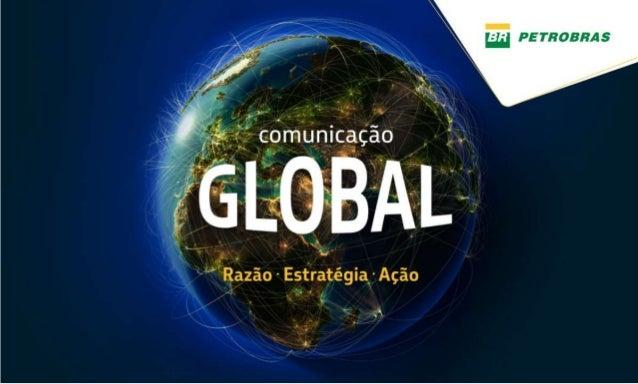 Apresentação Petrobras - Comunicação Global