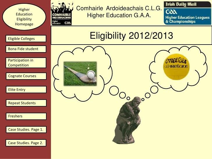Higher            Comhairle Ardoideachais C.L.G.    Education              Higher Education G.A.A.     Eligibility    Home...