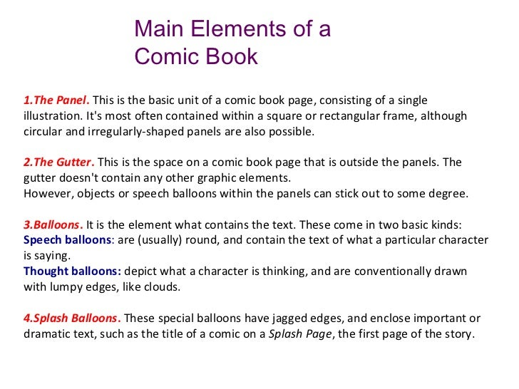 Main Elements of a                     Comic Book1.The Panel. This is the basic unit of a comic book page, consisting of a...