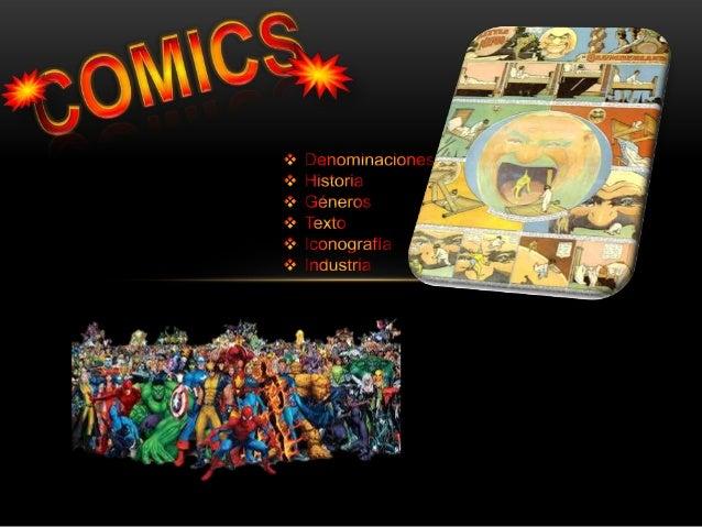 Se llama historieta o cómic a una serie de dibujos que constituyen un relato, con texto o sin él, así como al medio de com...