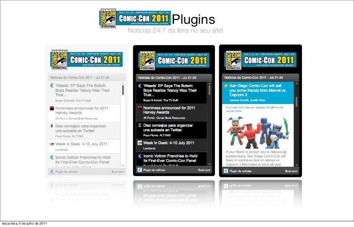 Plugins                                  Notícias 24/7 da feira no seu site!terça-feira, 5 de julho de 2011