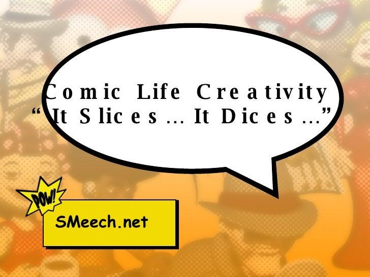"Comic Life Creativity ""It Slices… It Dices…"" SMeech.net"