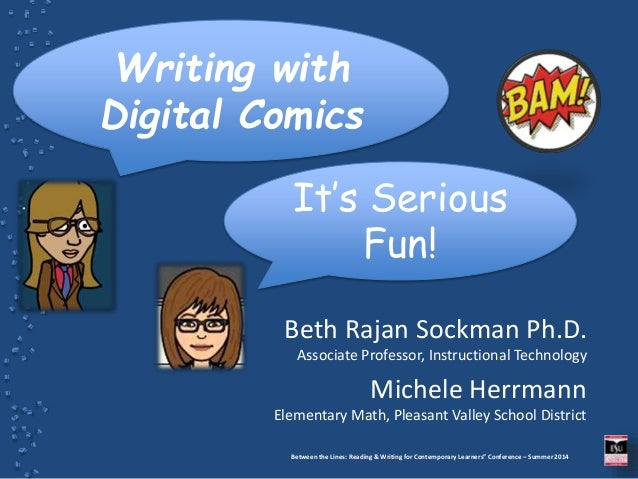 "Between the Lines: Reading & Writing for Contemporary Learners"" Conference – Summer 2014 Beth Rajan Sockman Ph.D. Associat..."
