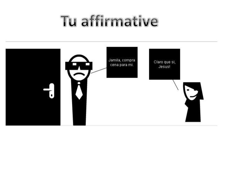 Tu affirmative<br />