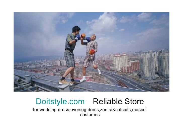 Doitstyle.com —Reliable Store for:wedding dress,evening dress,zentai&catsuits,mascot costumes