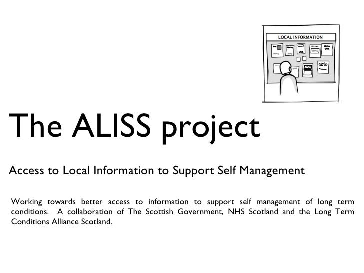 The ALISS project Access to Local Information to Support Self Management Working towards better access to information to s...