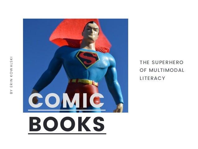 COMIC BOOKS BYERINKOWALSKI THE SUPERHERO OF MULTIMODAL LITERACY