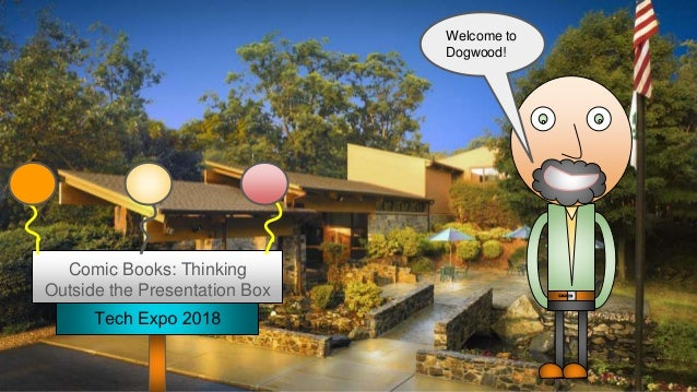 Welcome to Dogwood! Comic Books: Thinking Outside the Presentation Box