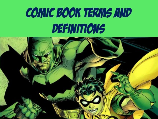 Comic Book Terms and     Definitions