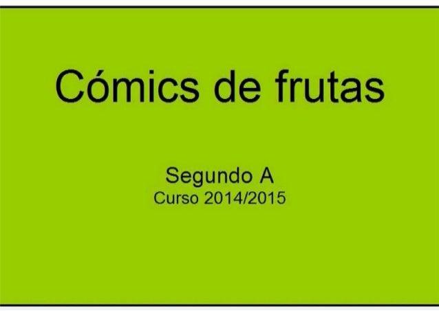 Cómics de frutas  Segundo A Curso 2014/2015