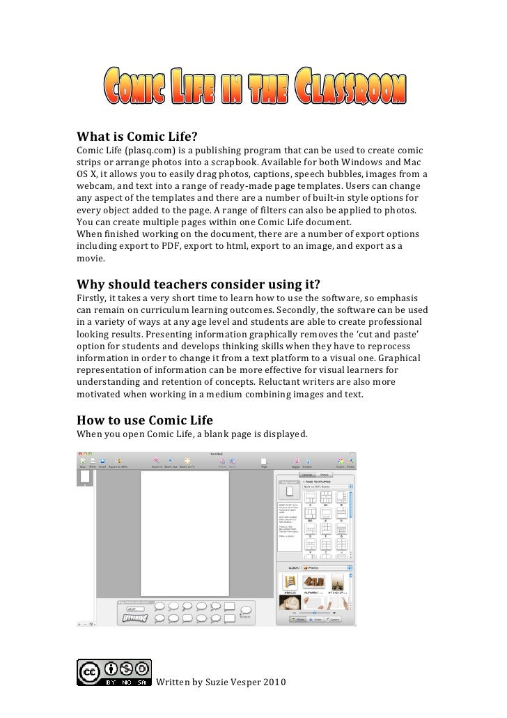 What is Comic Life? Comic Life (plasq.com) is a publishing program that can be used to create comic strips or arrange phot...