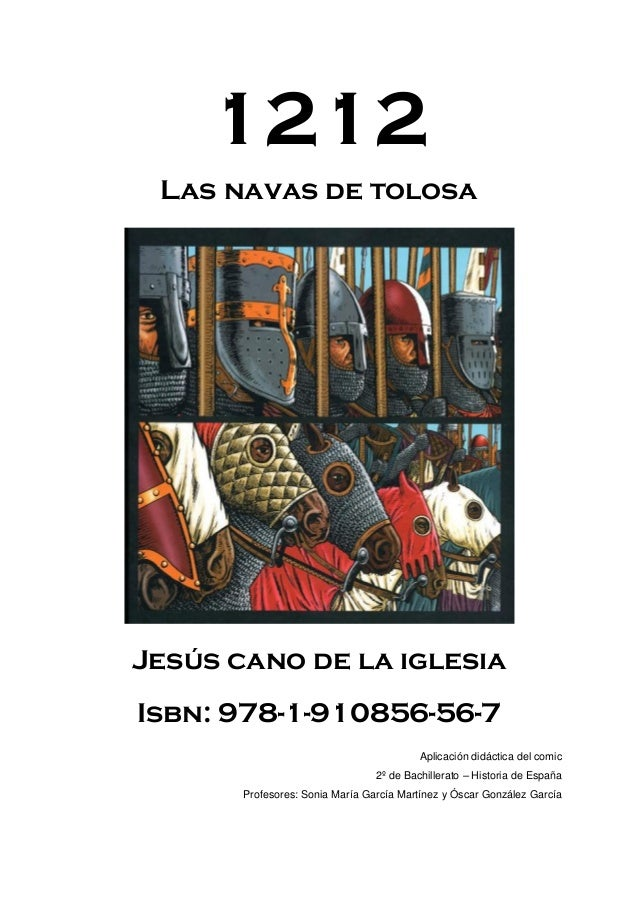 1212 Las navas de tolosa Jesús cano de la iglesia Isbn: 978-1-910856-56-7 Aplicación didáctica del comic 2º de Bachillerat...