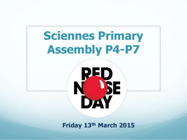 Sciennes Primary Assembly P4-P7 Friday 13th March 2015