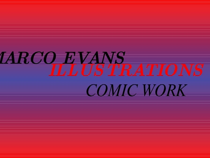 MARCO EVANS     ILLUSTRATIONS        COMIC WORK
