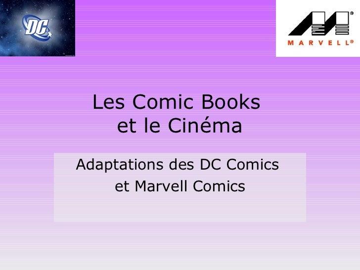 Les Comic Books  et le Cinéma Adaptations des DC Comics  et Marvell Comics