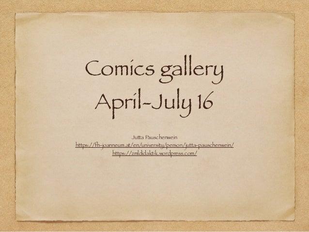 Comics gallery April-July 16 Jutta Pauschenwein https://fh-joanneum.at/en/university/person/jutta-pauschenwein/ https://zm...