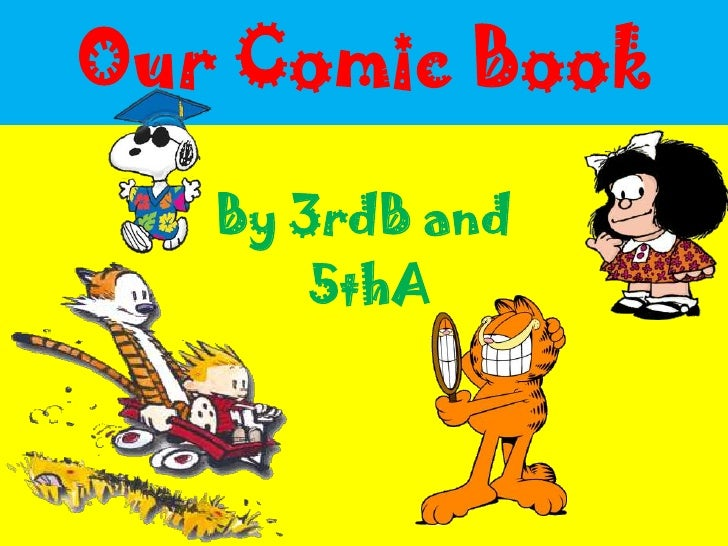 Our Comic Book<br />By 3rdB and<br /> 5thA<br />