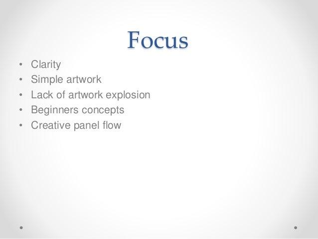 Focus • Clarity • Simple artwork • Lack of artwork explosion • Beginners concepts • Creative panel flow