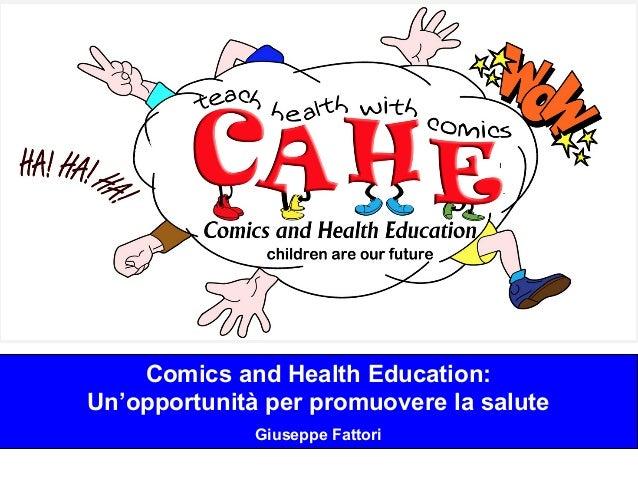 Comics and Health Education: Un'opportunità per promuovere la salute Giuseppe Fattori