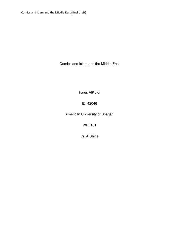 Comics and Islam and the Middle East<br />Fares AlKurdi<br />ID: 42046<br />American University of Sharjah<br />WRI 101<br...