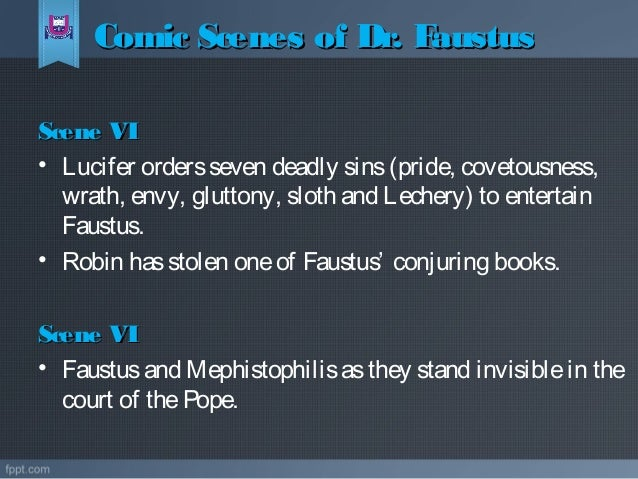 comic and farcical scenes in doctor faustus In this scene, both comic and tragic elements occur together scenes of faustus  contemplating the idea of his death are interspersed with scenes of low comedy.
