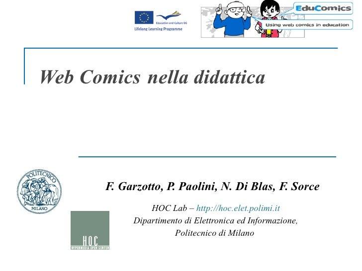 Web Comics  nella didattica  F. Garzotto, P. Paolini, N. Di Blas, F. Sorce HOC Lab –  http://hoc.elet.polimi.it Dipartimen...