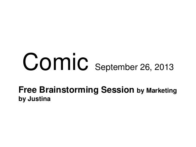 Comic September 26, 2013 Free Brainstorming Session by Marketing by Justina
