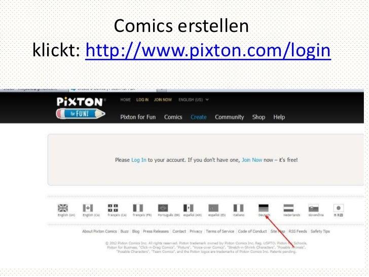 Comics erstellenklickt: http://www.pixton.com/login