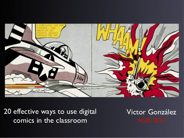 20 effective ways to use digital   Victor González   comics in the classroom            AGIS 2013
