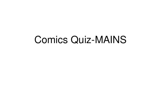 Comics Quiz-MAINS