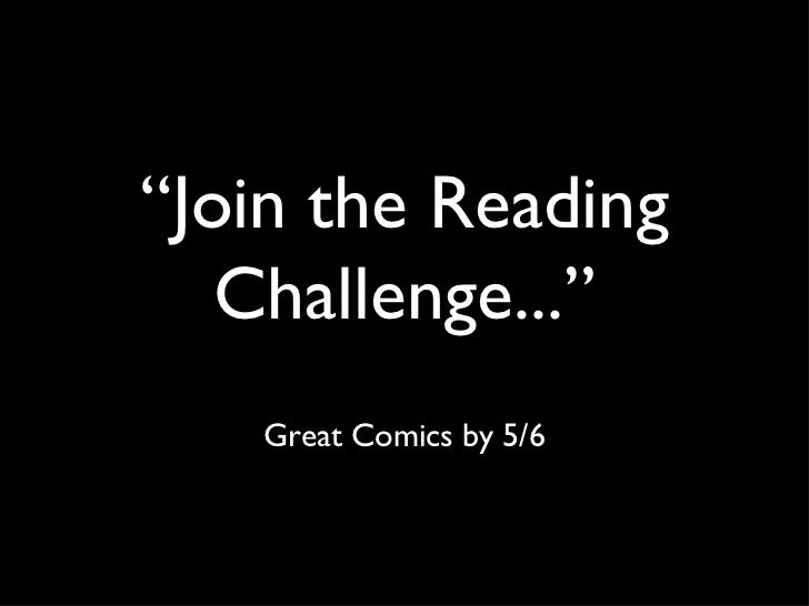 """ Join the Reading Challenge..."" Great Comics by 5/6"