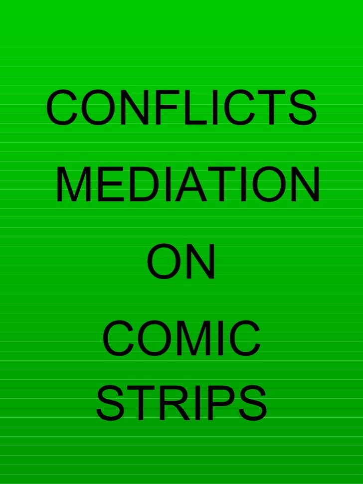 CONFLICTS MEDIATION  ON COMIC STRIPS