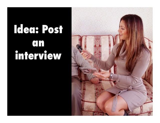 Idea: Post an interview