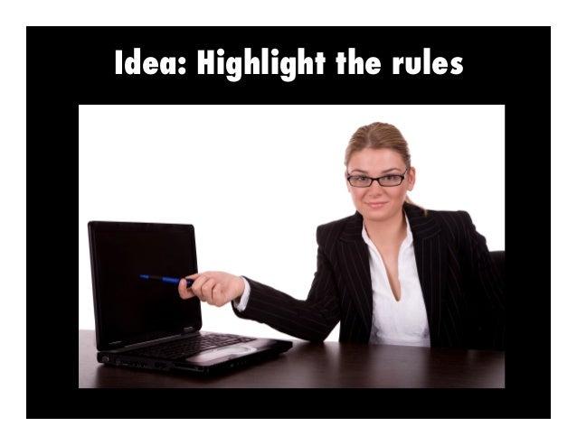 Idea: Highlight the rules
