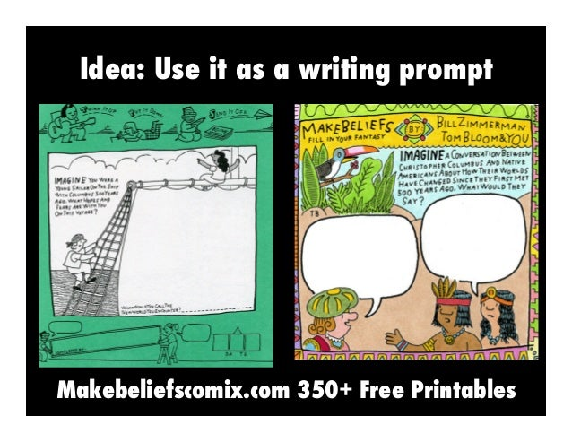 Idea: Use it as a writing prompt  Makebeliefscomix.com 350+ Free Printables