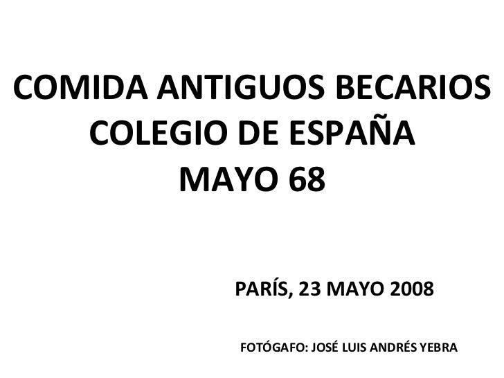 COMIDA ANTIGUOS BECARIOS COLEGIO DE ESPAÑA MAYO 68 PARÍS, 23 MAYO 2008 FOTÓGAFO: JOSÉ LUIS ANDRÉS YEBRA