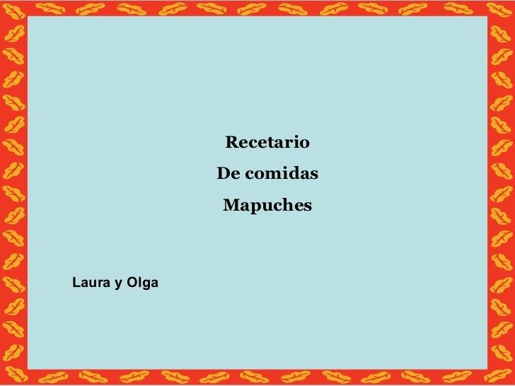 Recetario De comidas Mapuches Laura y Olga