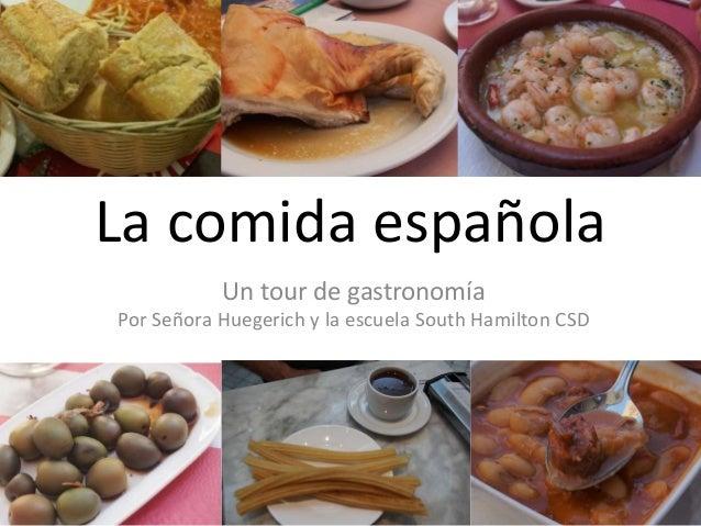 La comida españolaUn tour de gastronomíaPor Señora Huegerich y la escuela South Hamilton CSD