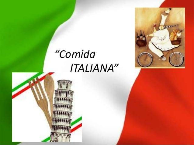 """Comida   ITALIANA"""