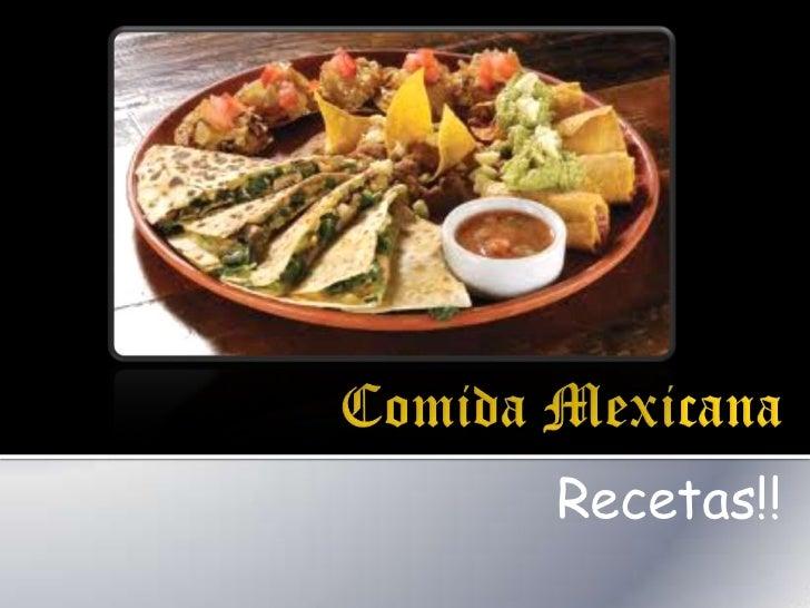 Comida Mexicana<br />Recetas!!<br />