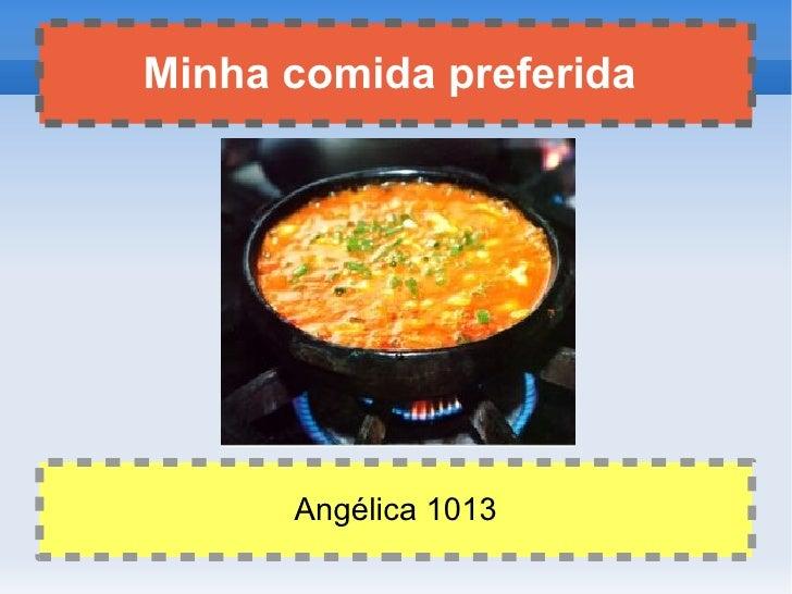 Minha comida preferida  Angélica 1013