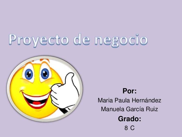 Por:Maria Paula Hernández Manuela García Ruiz      Grado:        8 C