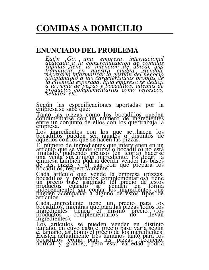 COMIDAS A DOMICILIOENUNCIADO DEL PROBLEMA   Eat'n Go, una empresa internacional   dedicada a la comercialización de comida...