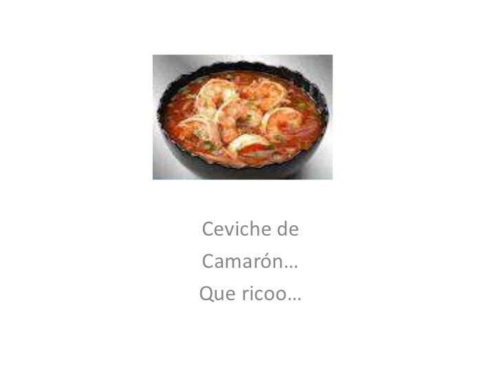 Ceviche deCamarón…Que ricoo…