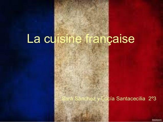 La cuisine française Sara Sánchez y Lucía Santacecilia 2º3