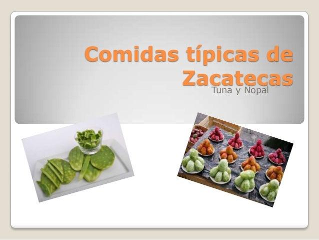 Comidas típicas de Zacatecas Tuna y Nopal