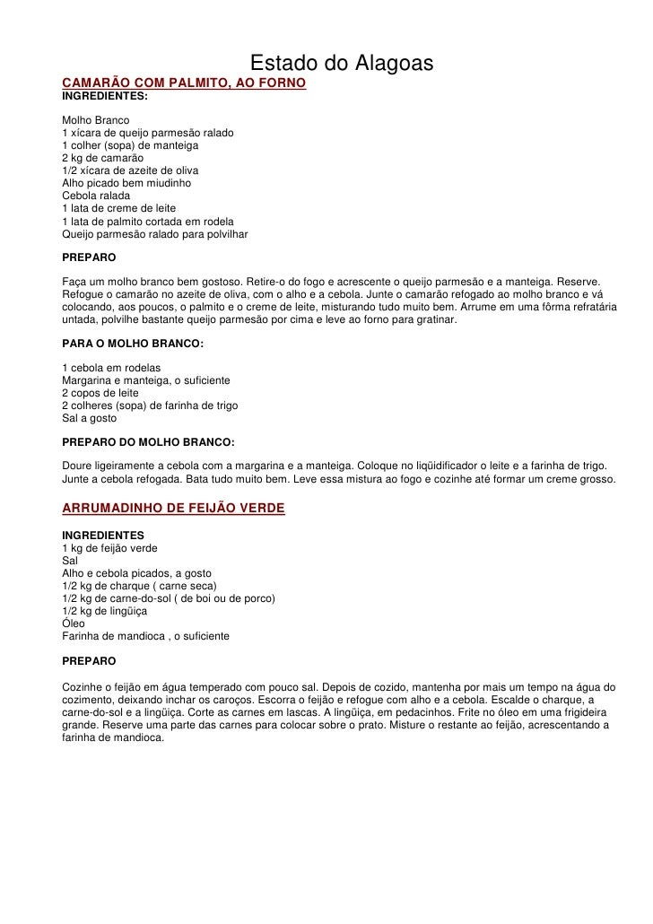 Estado do Alagoas CAMARÃO COM PALMITO, AO FORNO INGREDIENTES:  Molho Branco 1 xícara de queijo parmesão ralado 1 colher (s...