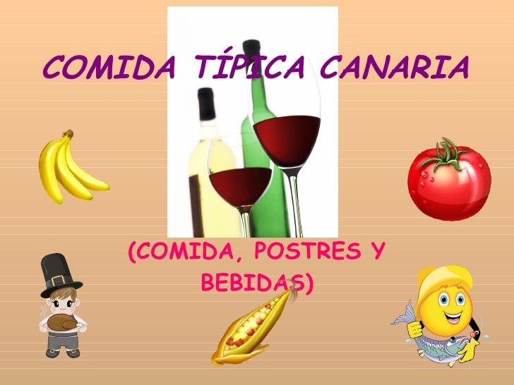 COMIDA TÍPICA CANARIA (COMIDA, POSTRES Y BEBIDAS)