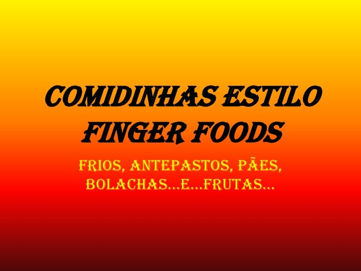 Comidinhas estilo  finger foods  Frios, antepastos, pães,   bolachas...e...frutas...